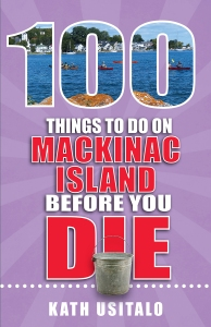 100 Things to Do on Mackinac Island Before You Die_cover